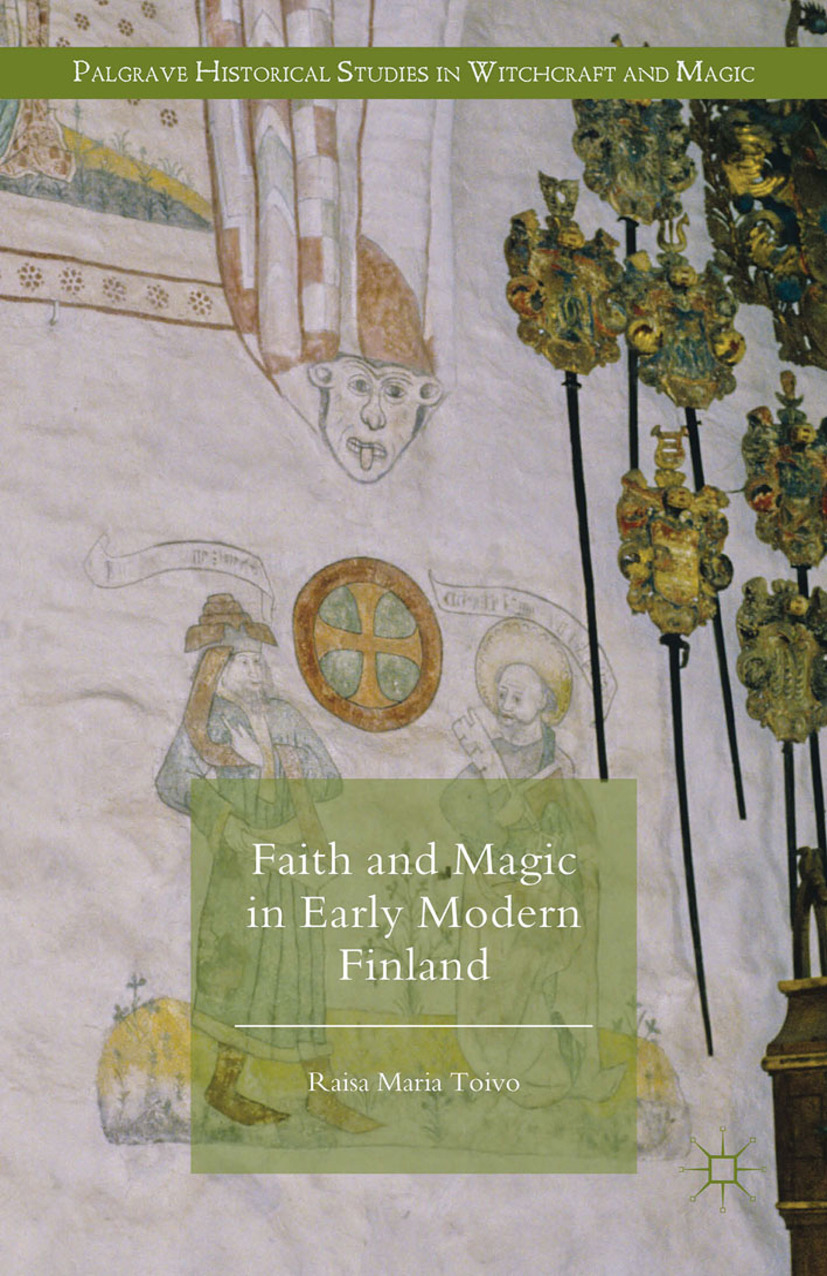 Toivo, Raisa Maria - Faith and Magic in Early Modern Finland, ebook
