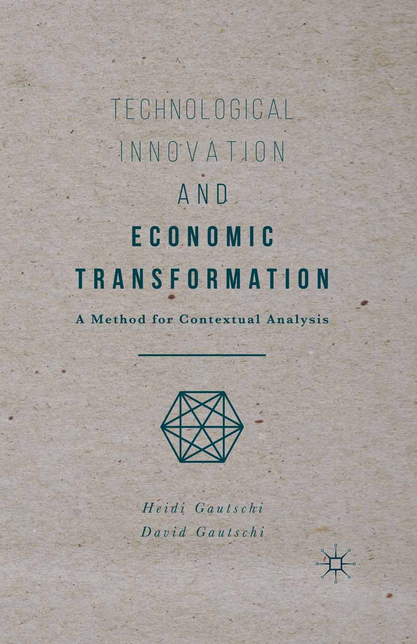 Gautschi, David - Technological Innovation and Economic Transformation, ebook