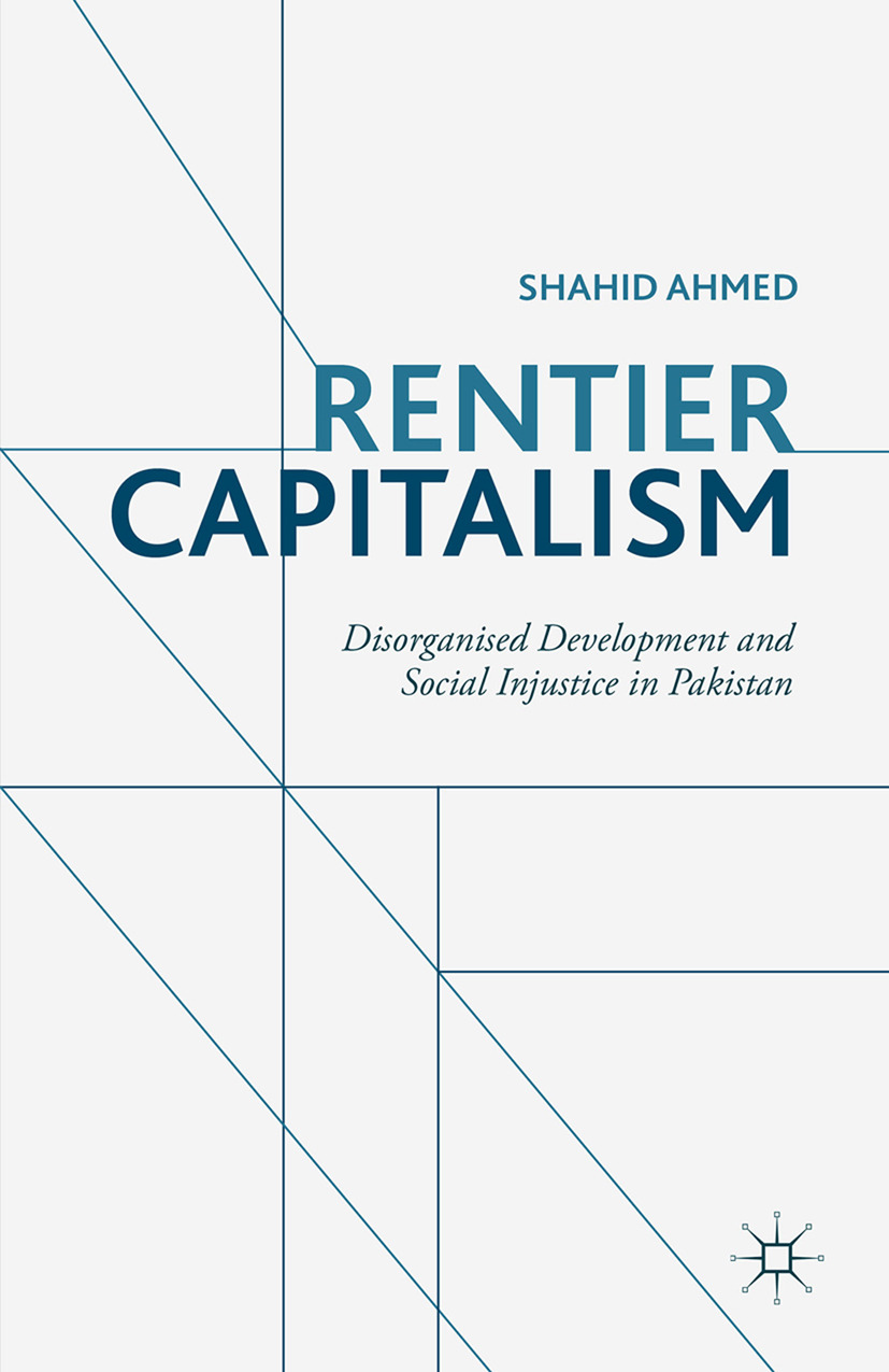 Ahmed, Shahid - Rentier Capitalism, ebook