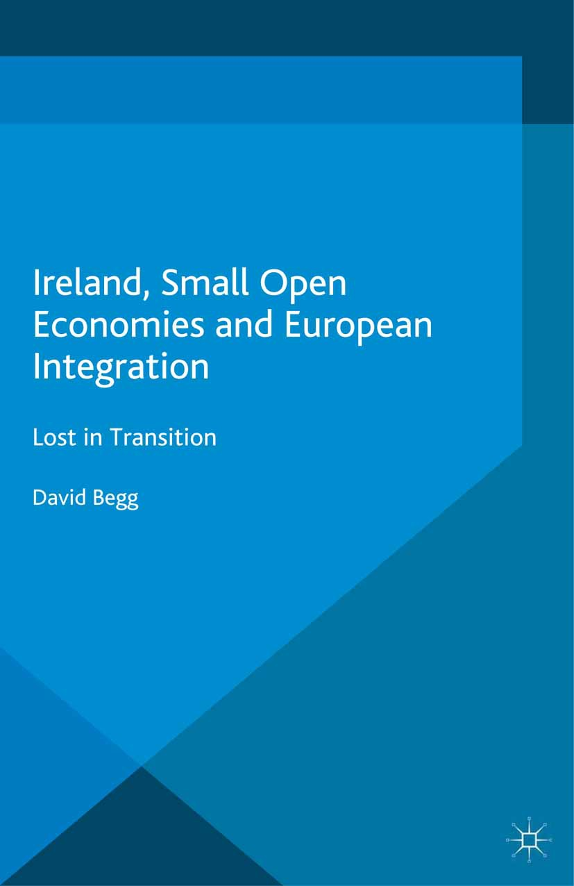 Begg, David - Ireland, Small Open Economies and European Integration, ebook