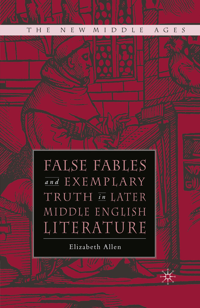 Allen, Elizabeth - False Fables and Exemplary Truth in Later Middle English Literature, ebook