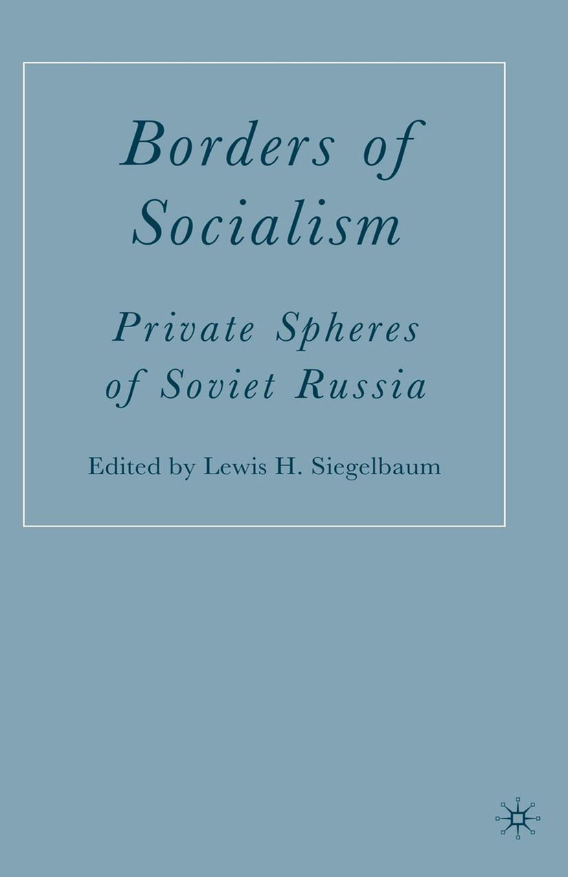 Siegelbaum, Lewis H. - Borders of Socialism, ebook