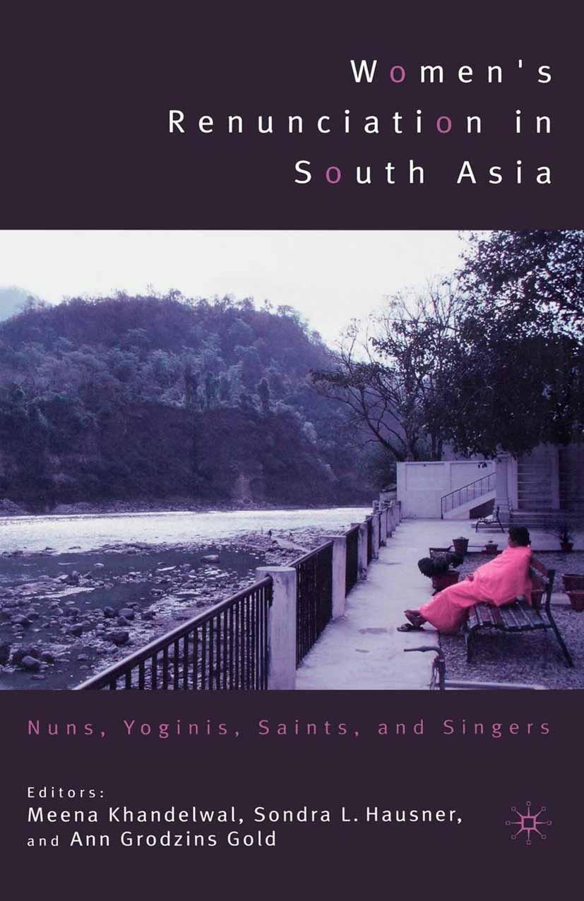 Gold, Ann Grodzins - Women's Renunciation in South Asia, ebook