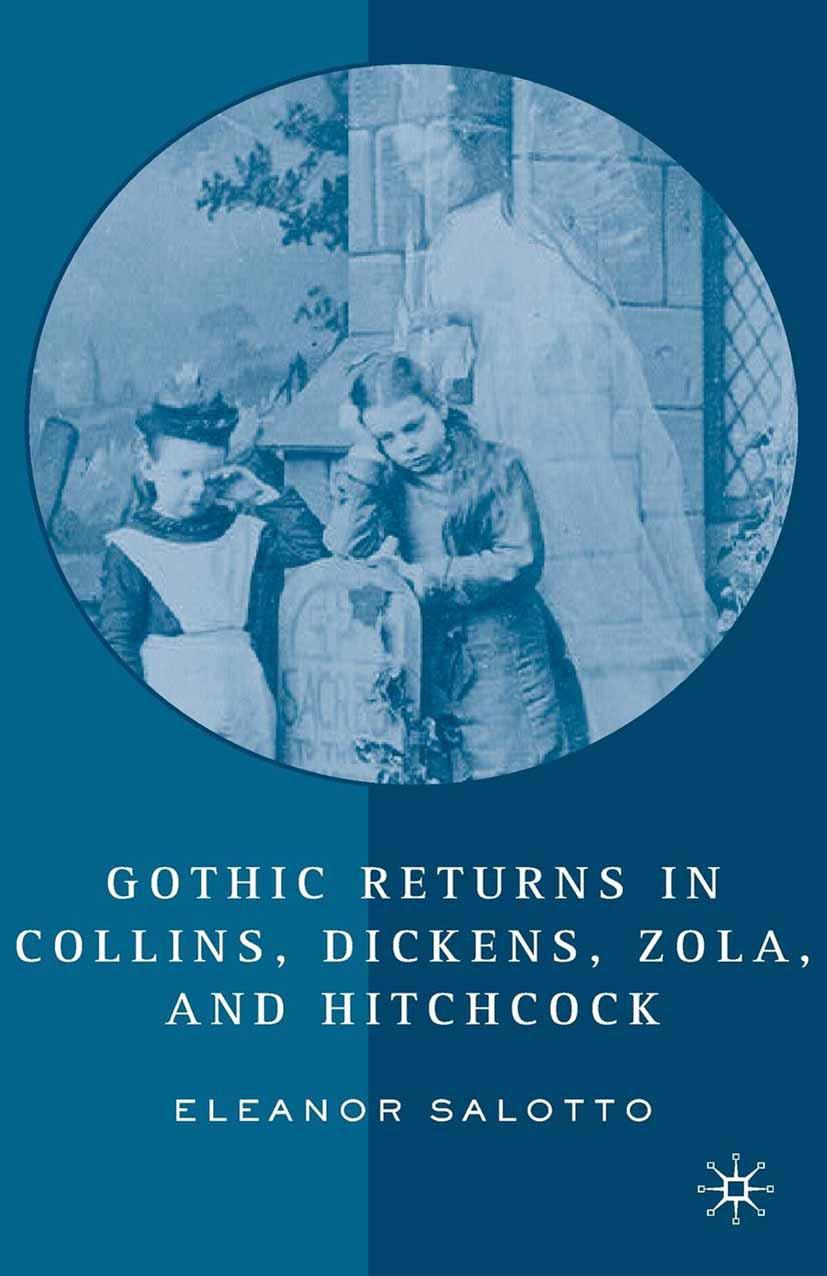Salotto, Eleanor - Gothic Returns in Collins, Dickens, Zola, and Hitchcock, ebook