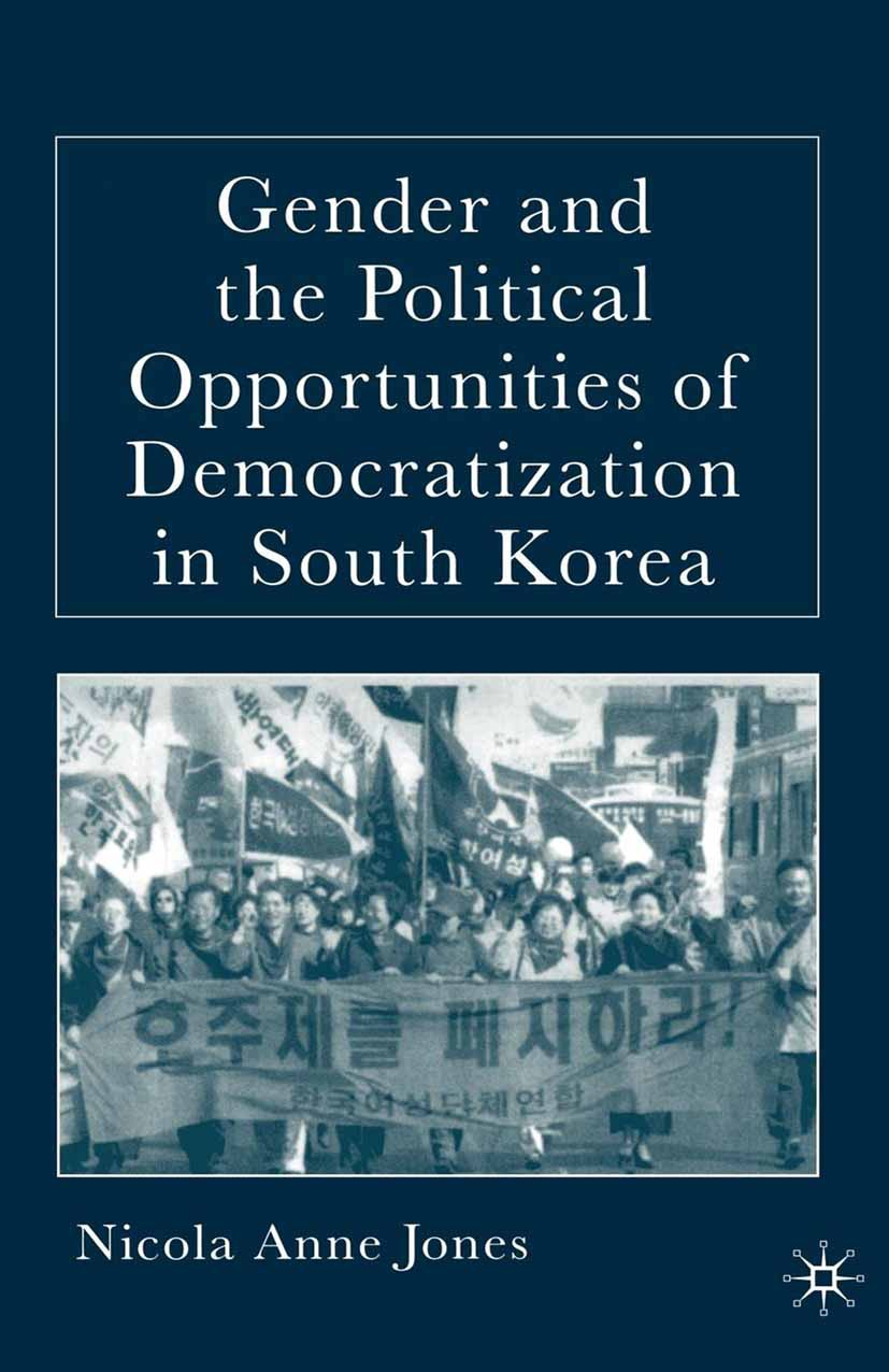 Jones, Nicola Anne - Gender and the Political Opportunities of Democratization in South Korea, ebook