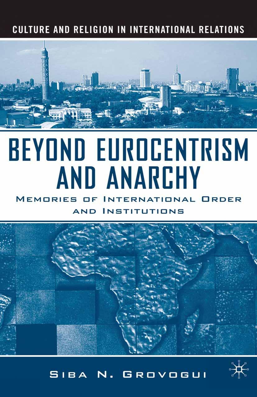 Grovogui, Siba N. - Beyond Eurocentrism and Anarchy, ebook