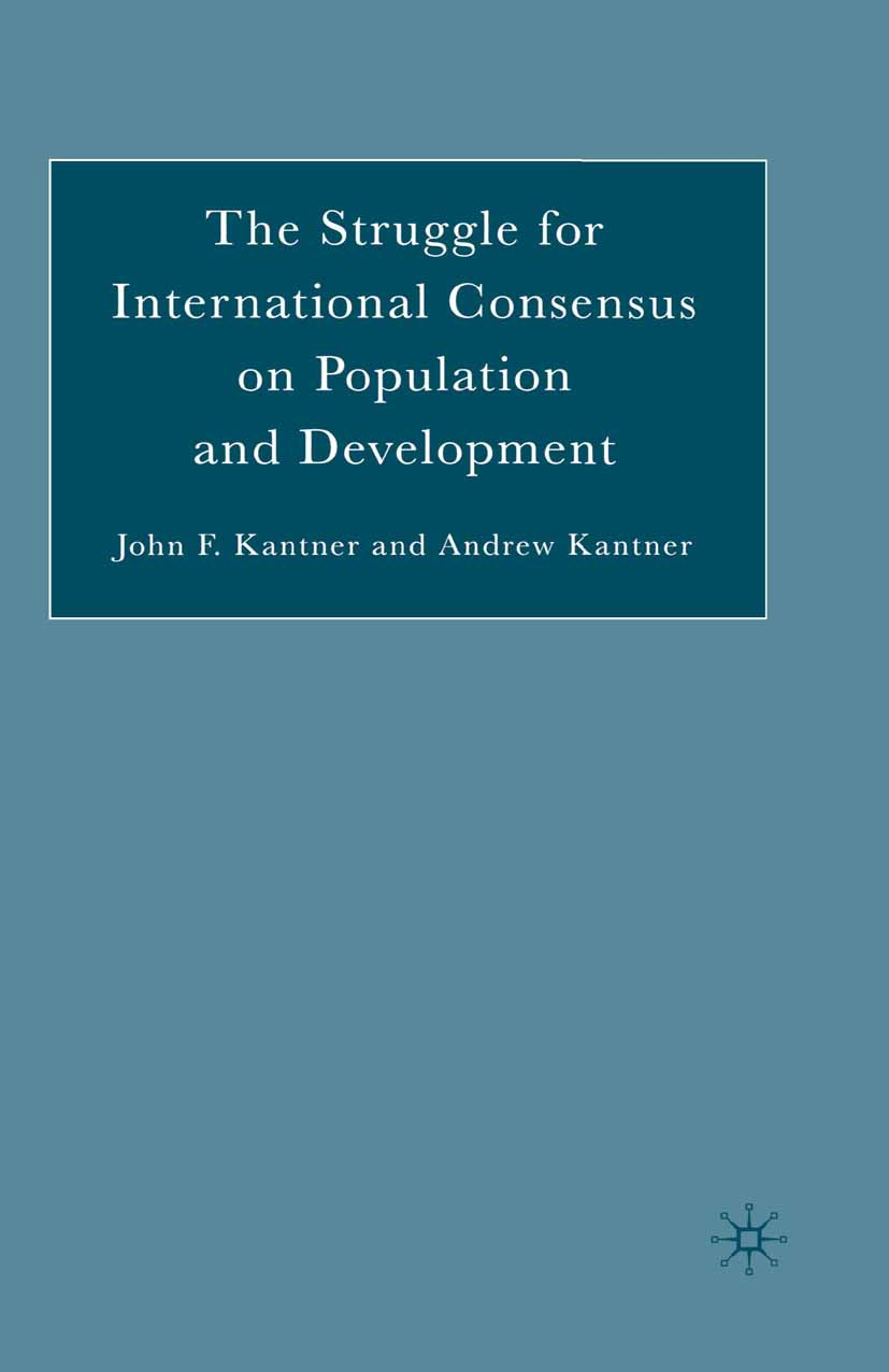 Kantner, Andrew - The Struggle for International Consensus on Population and Development, ebook