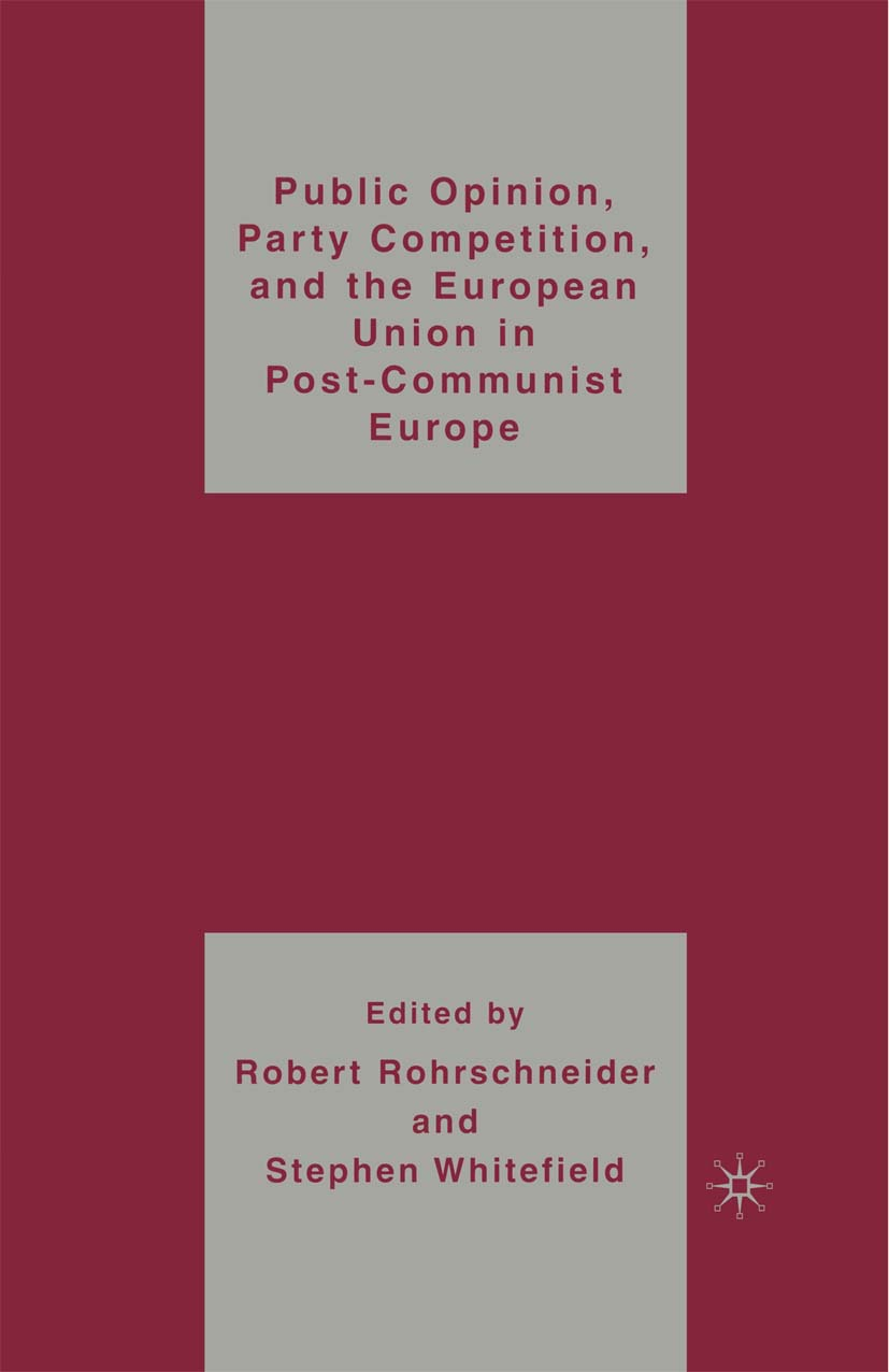 Rohrschneider, Robert - Public Opinion, Party Competition, and the European Union in Post-Communist Europe, ebook