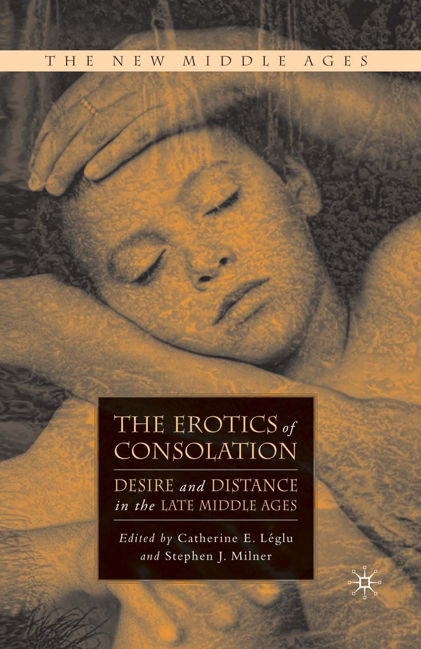Léglu, Catherine E. - The Erotics of Consolation, ebook