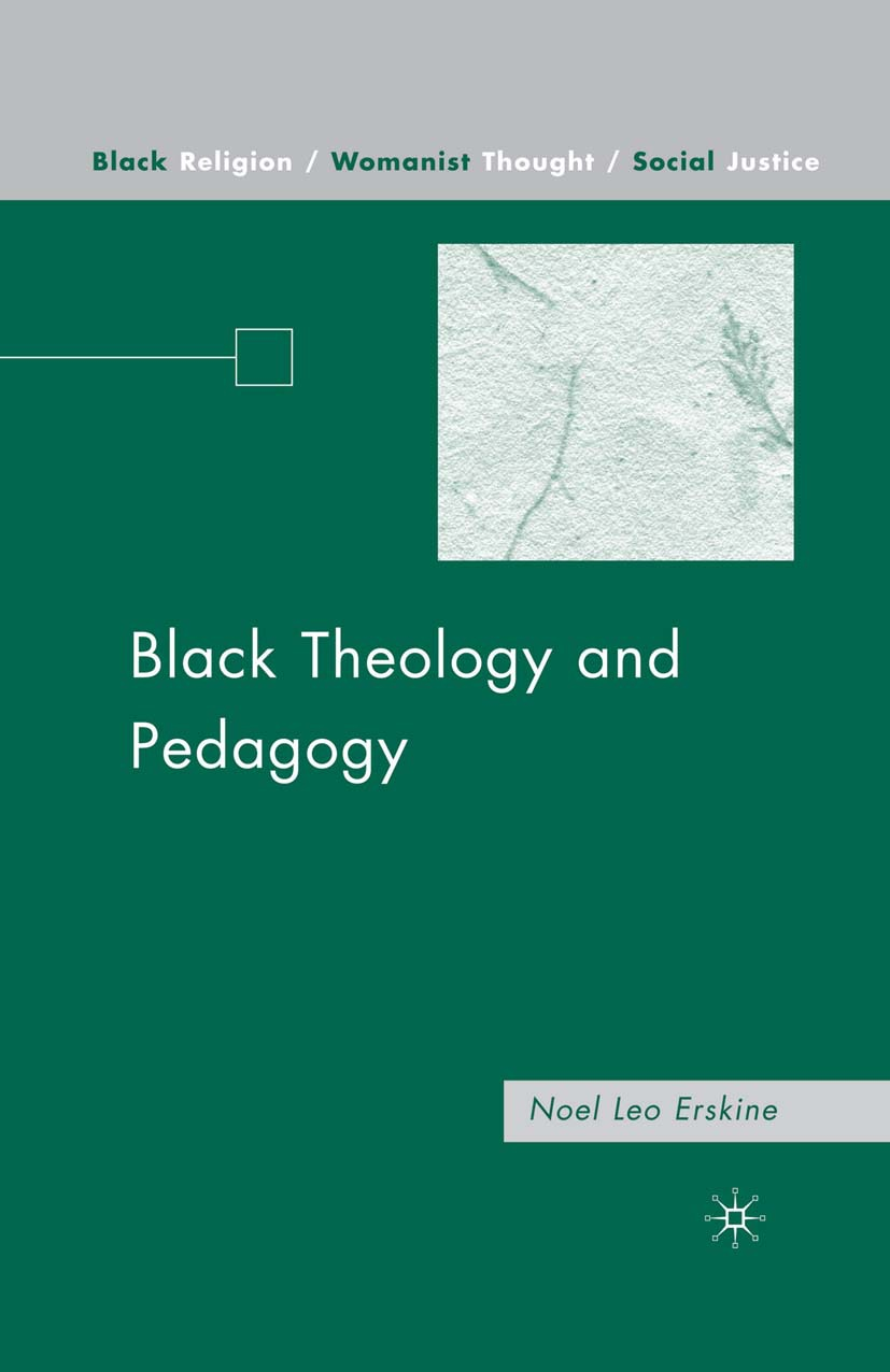 Erskine, Noel Leo - Black Theology and Pedagogy, ebook