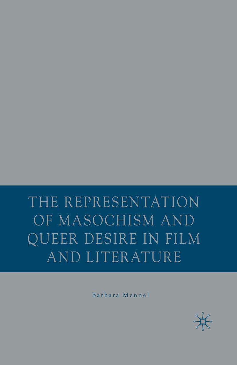 Mennel, Barbara - The Representation of Masochism and Queer Desire in Film and Literature, ebook