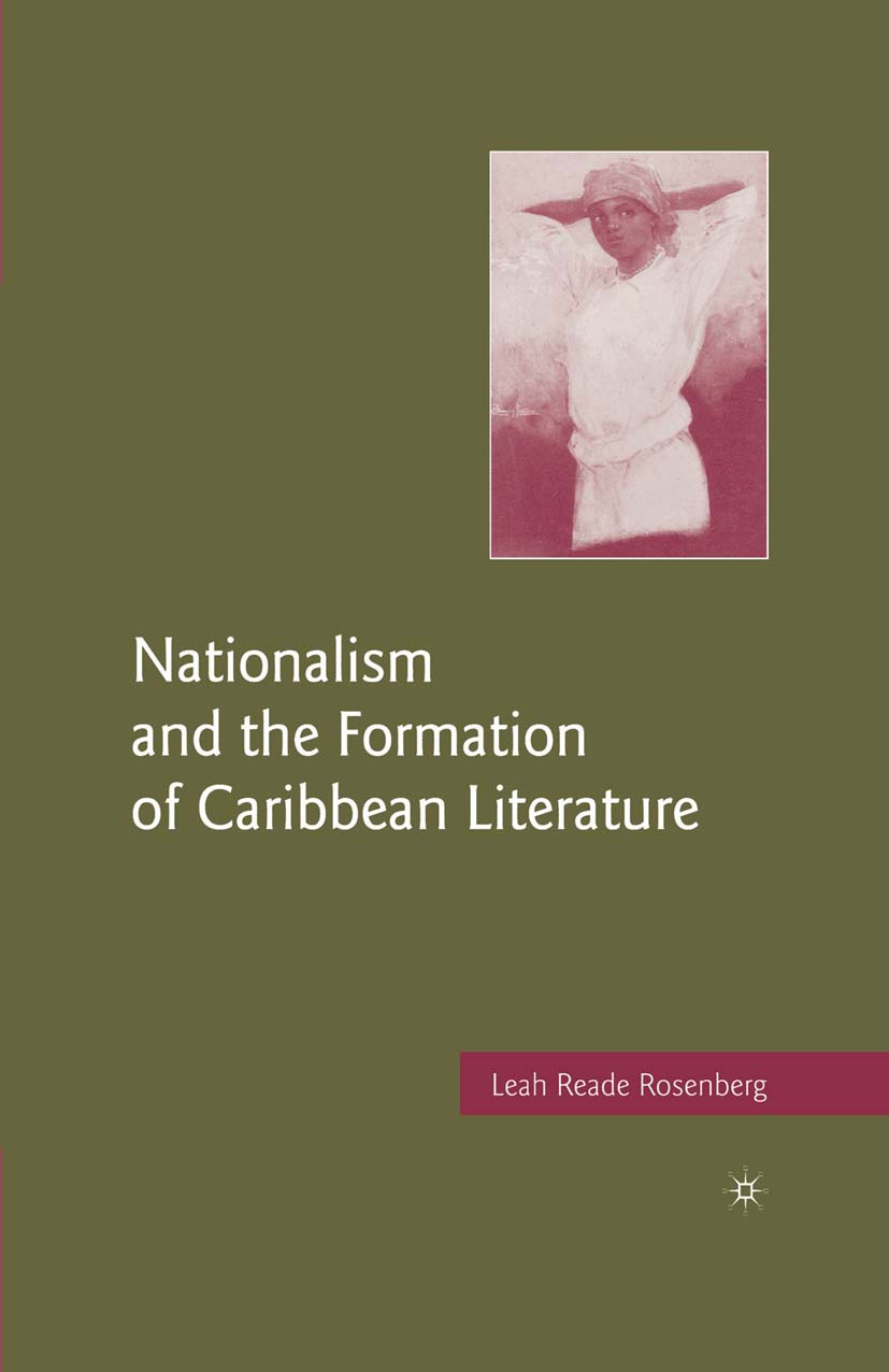 Rosenberg, Leah Reade - Nationalism and the Formation of Caribbean Literature, ebook