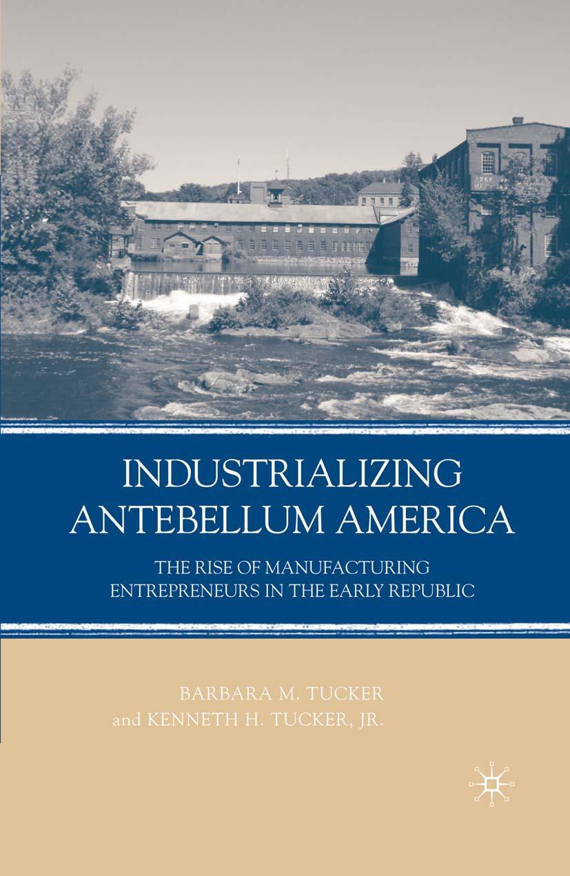 Tucker, Barbara M. - Industrializing Antebellum America, ebook
