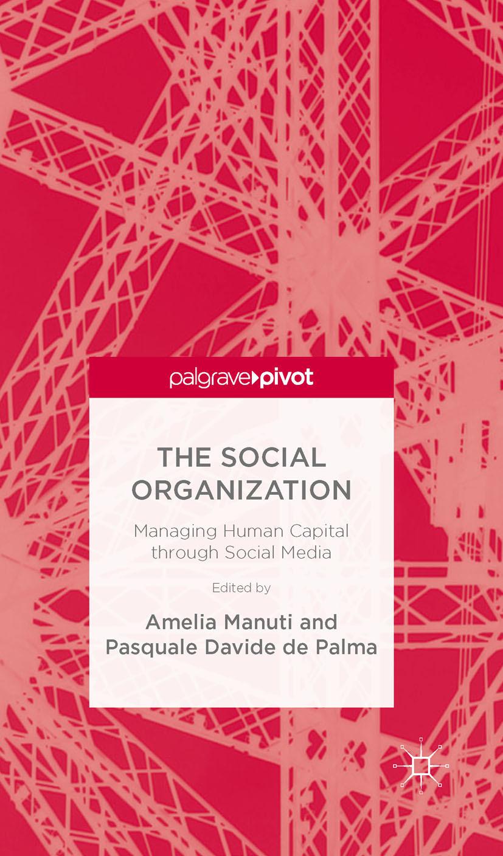 Manuti, Amelia - The Social Organization: Managing Human Capital through Social Media, ebook