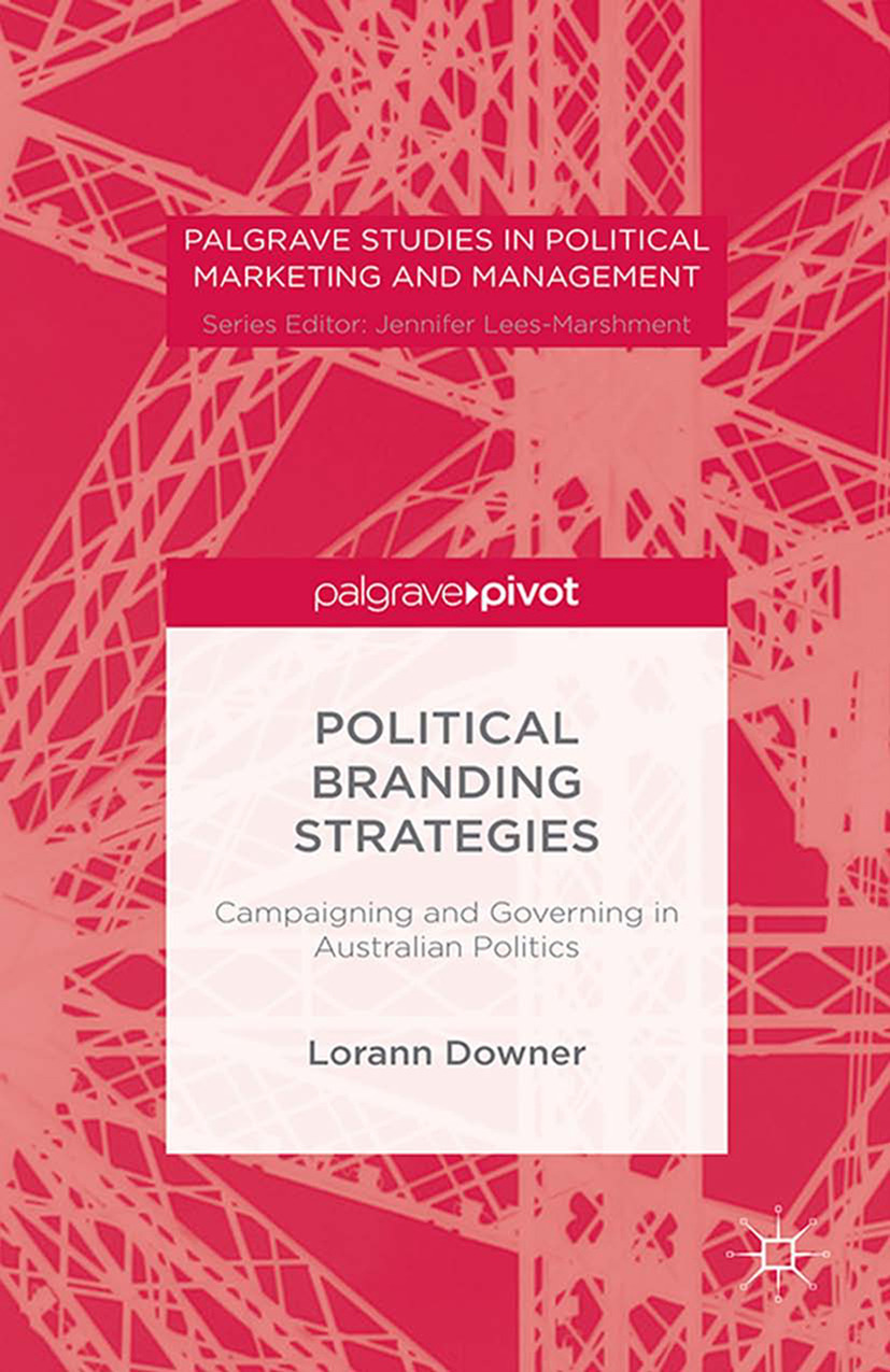 Downer, Lorann - Political Branding Strategies: Campaigning and Governing in Australian Politics, ebook