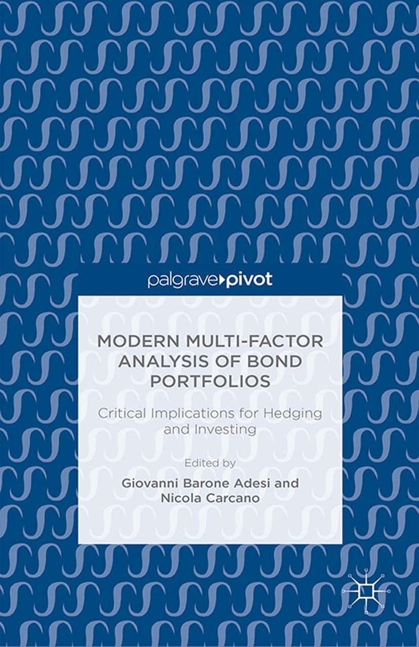 Adesi, Giovanni Barone - Modern Multi-Factor Analysis of Bond Portfolios: Critical Implications for Hedging and Investing, ebook