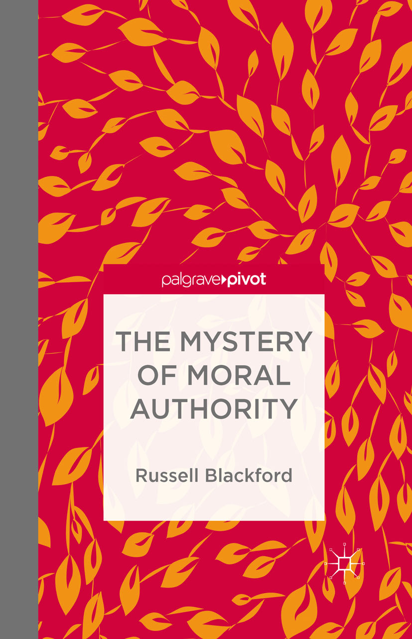 Blackford, Russell - The Mystery of Moral Authority, ebook
