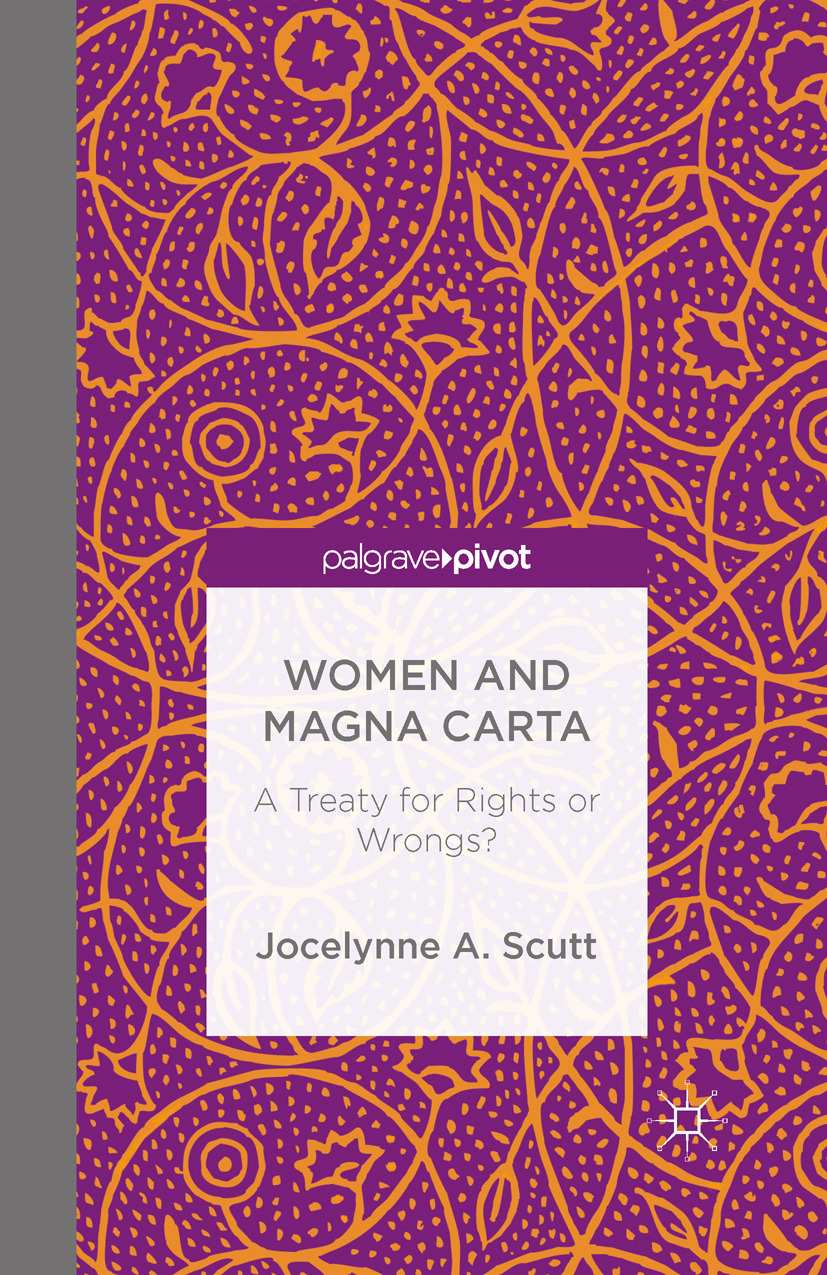 Scutt, Jocelynne A. - Women and Magna Carta: A Treaty for Rights or Wrongs?, ebook