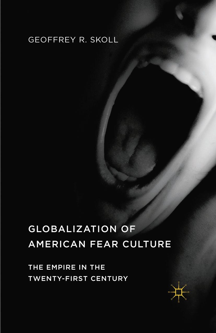 Skoll, Geoffrey R. - Globalization of American Fear Culture, ebook
