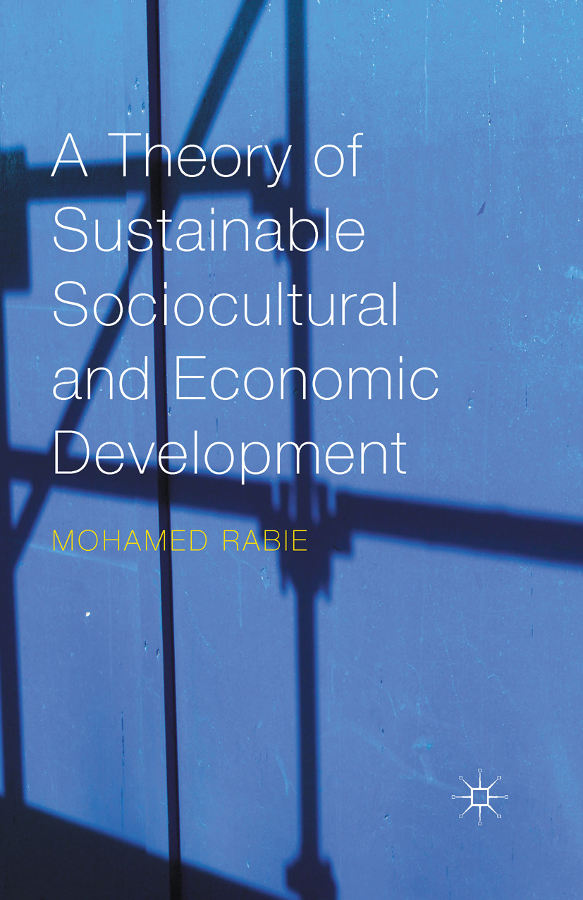 Rabie, Mohamed - A Theory of Sustainable Sociocultural and Economic Development, ebook