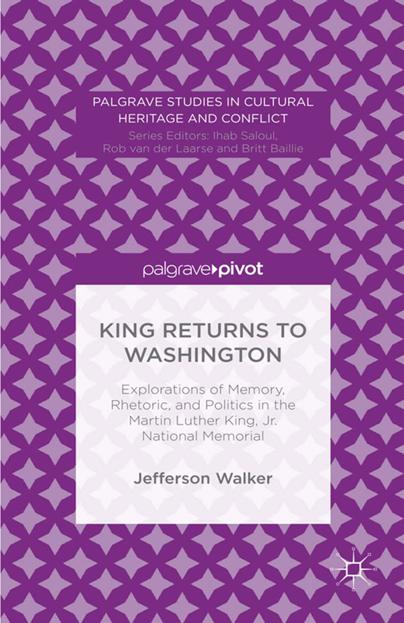 Walker, Jefferson - King Returns to Washington: Explorations of Memory, Rhetoric, and Politics in the Martin Luther King, Jr. National Memorial, ebook
