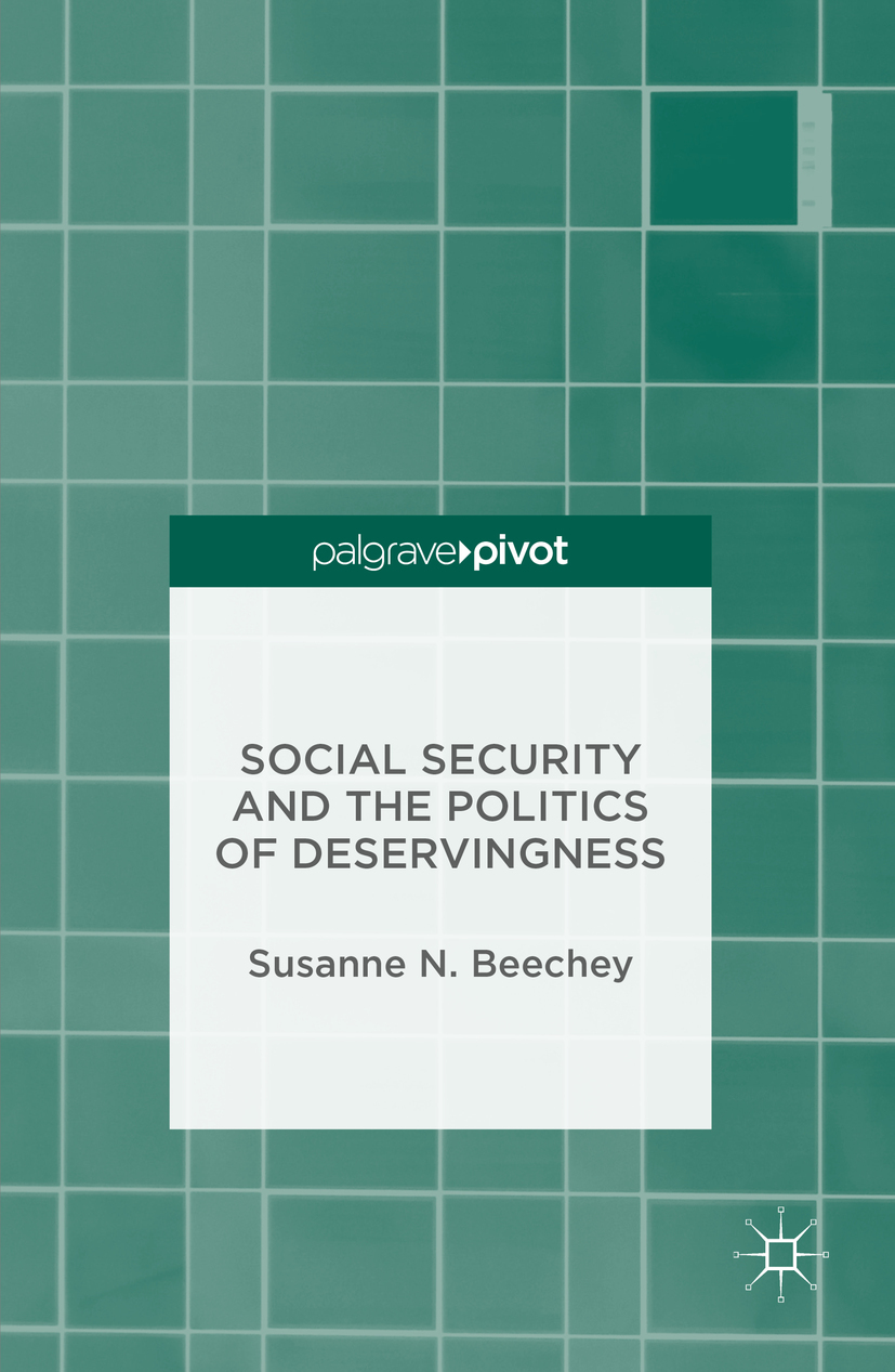 Beechey, Susanne N. - Social Security and the Politics of Deservingness, ebook