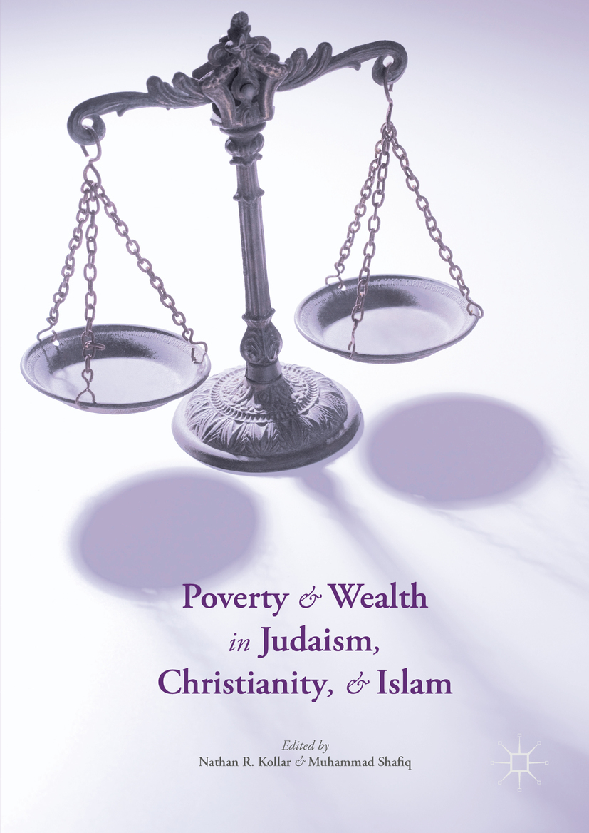 Kollar, Nathan R. - Poverty and Wealth in Judaism, Christianity, and Islam, ebook