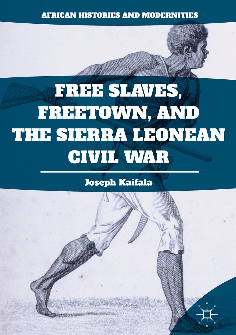 Kaifala, Joseph - Free Slaves, Freetown, and the Sierra Leonean Civil War, ebook
