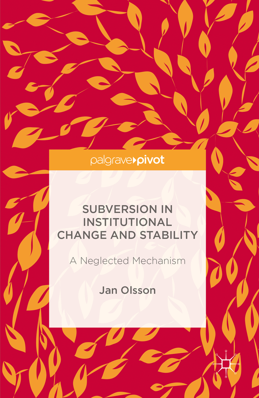 Olsson, Jan - Subversion in Institutional Change and Stability, ebook