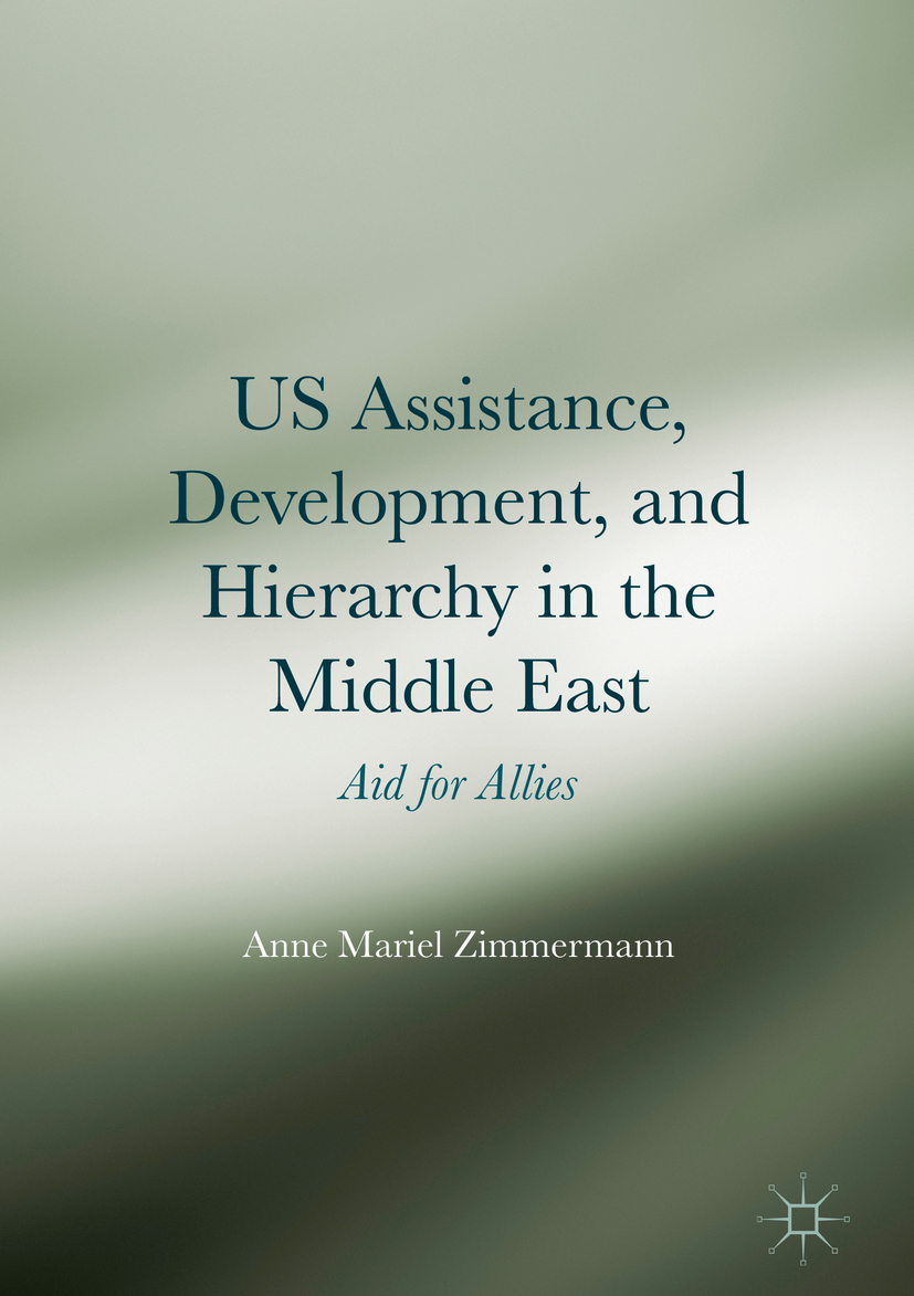 Zimmermann, Anne Mariel - US Assistance, Development, and Hierarchy in the Middle East, ebook