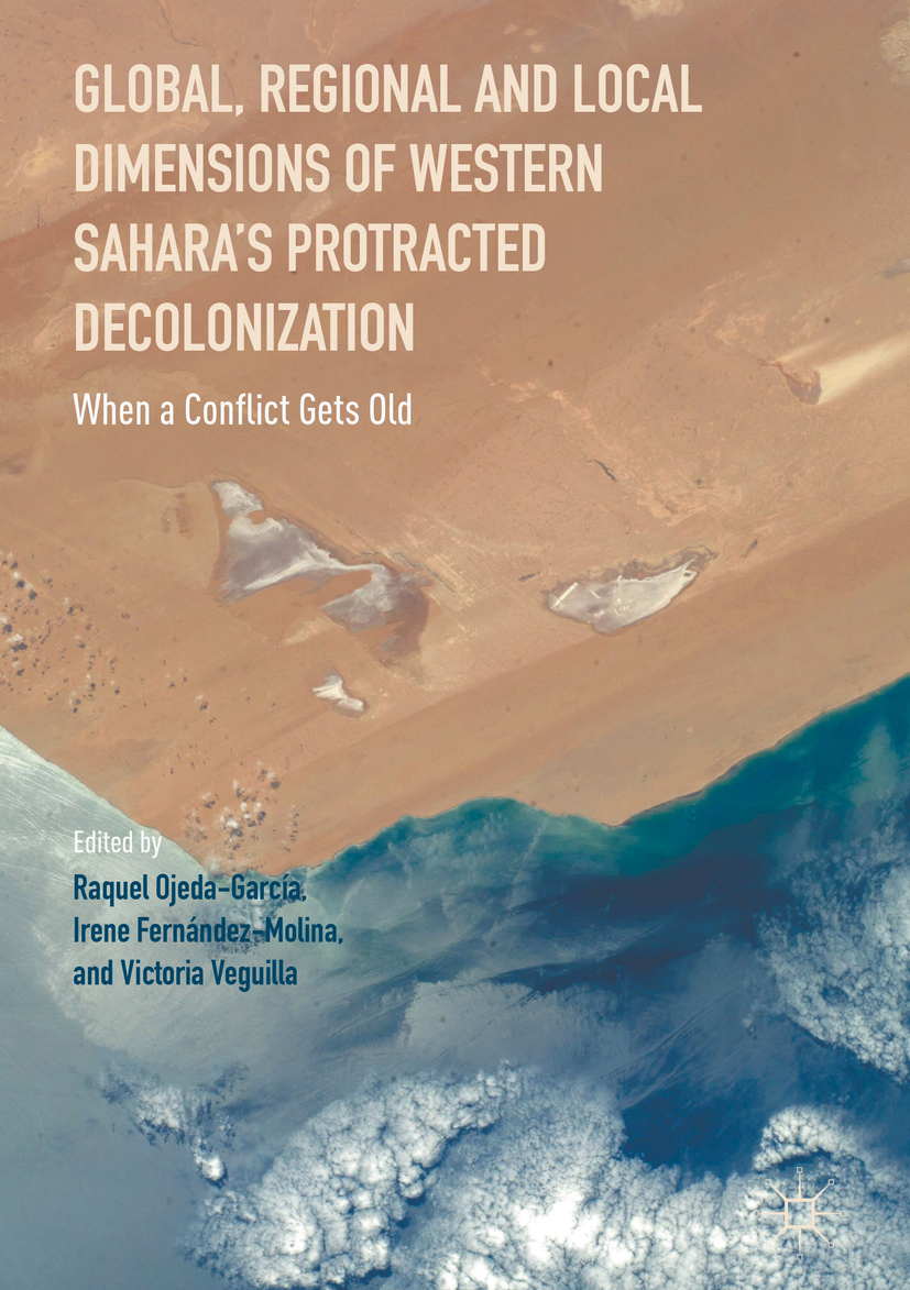 Fernández-Molina, Irene - Global, Regional and Local Dimensions of Western Sahara's Protracted Decolonization, ebook