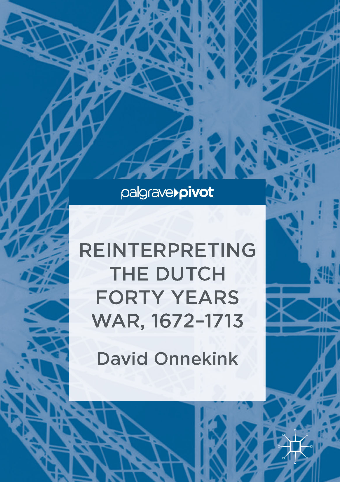 Onnekink, David - Reinterpreting the Dutch Forty Years War, 1672–1713, ebook