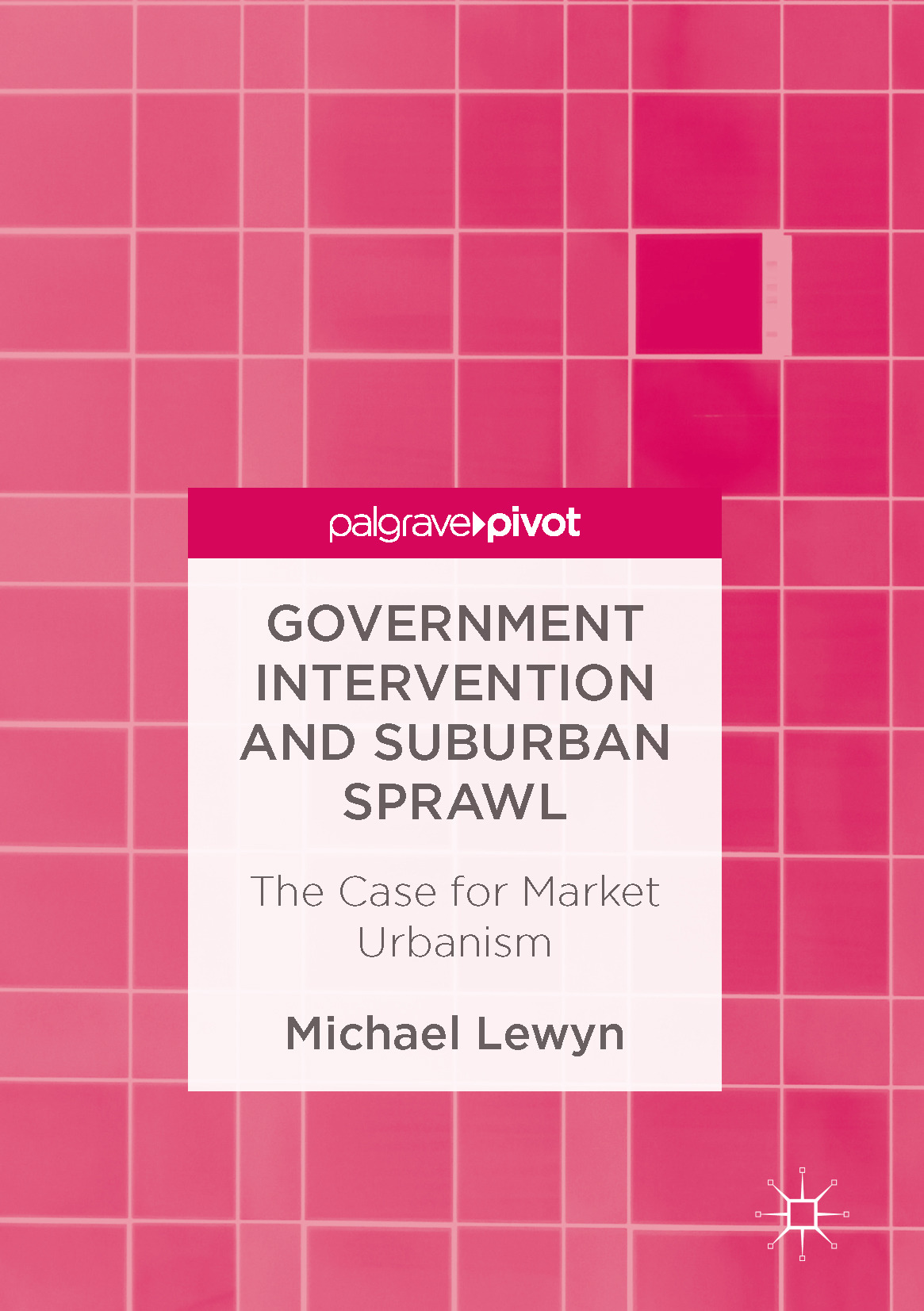 Lewyn, Michael - Government Intervention and Suburban Sprawl, ebook