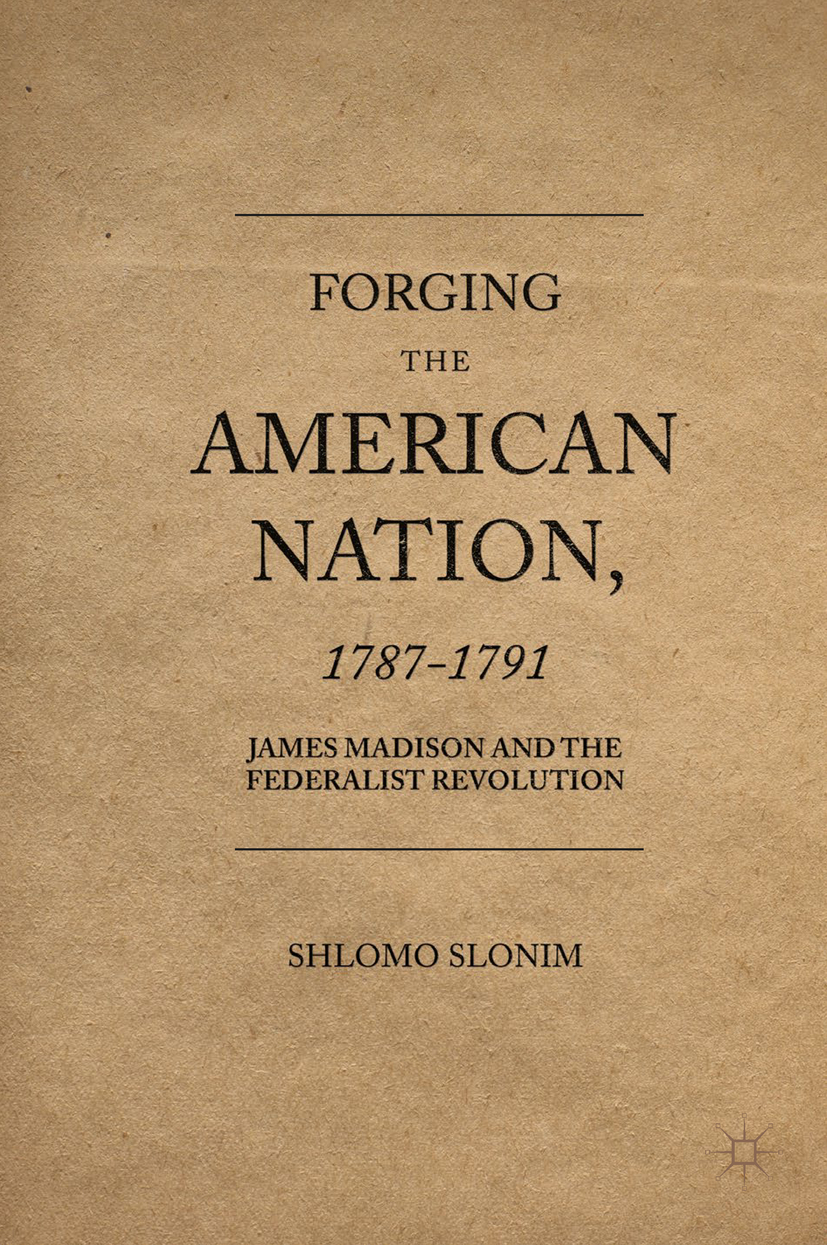 Slonim, Shlomo - Forging the American Nation, 1787-1791, ebook