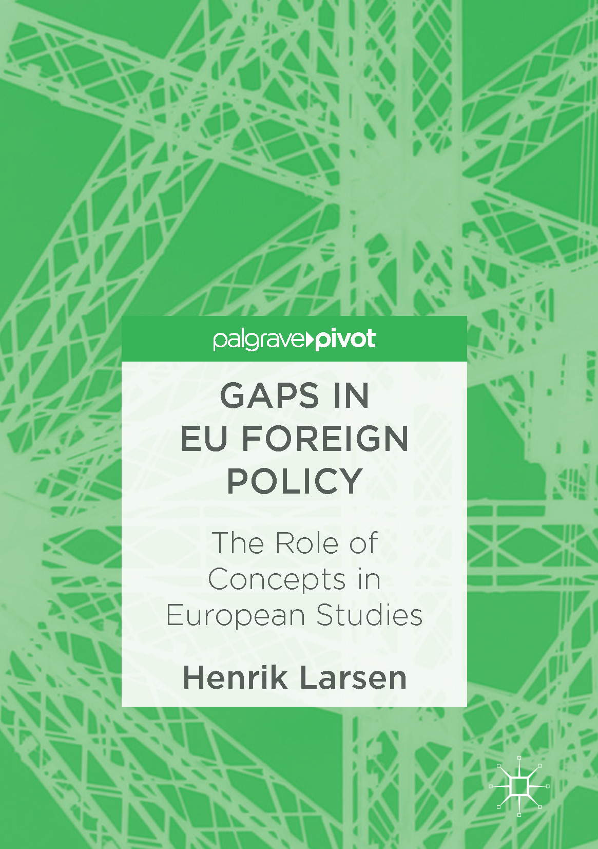 Larsen, Henrik - Gaps in EU Foreign Policy, ebook