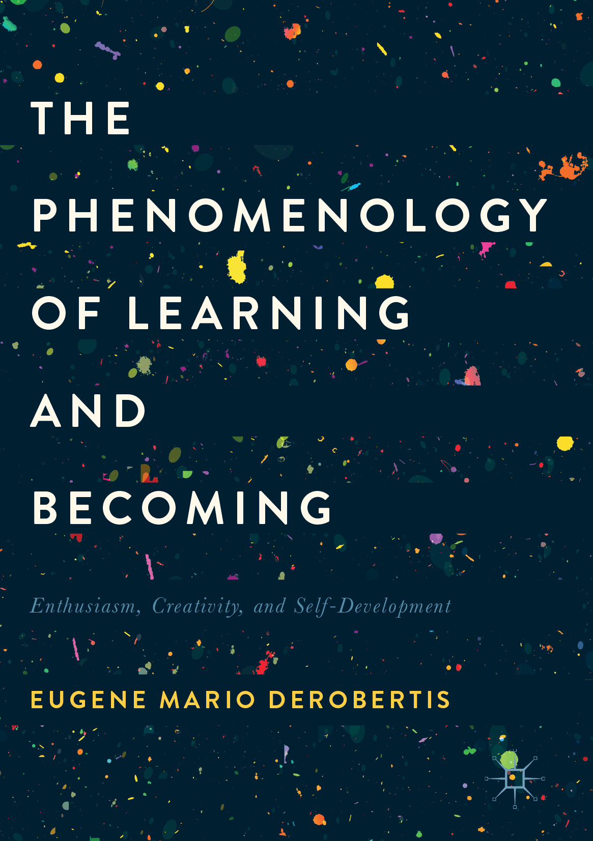 DeRobertis, Eugene Mario - The Phenomenology of Learning and Becoming, ebook