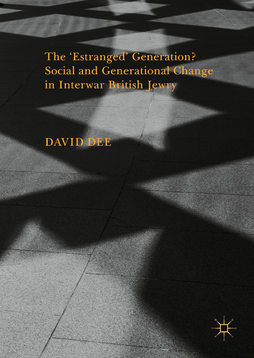 Dee, David - The 'Estranged' Generation? Social and Generational Change in Interwar British Jewry, ebook