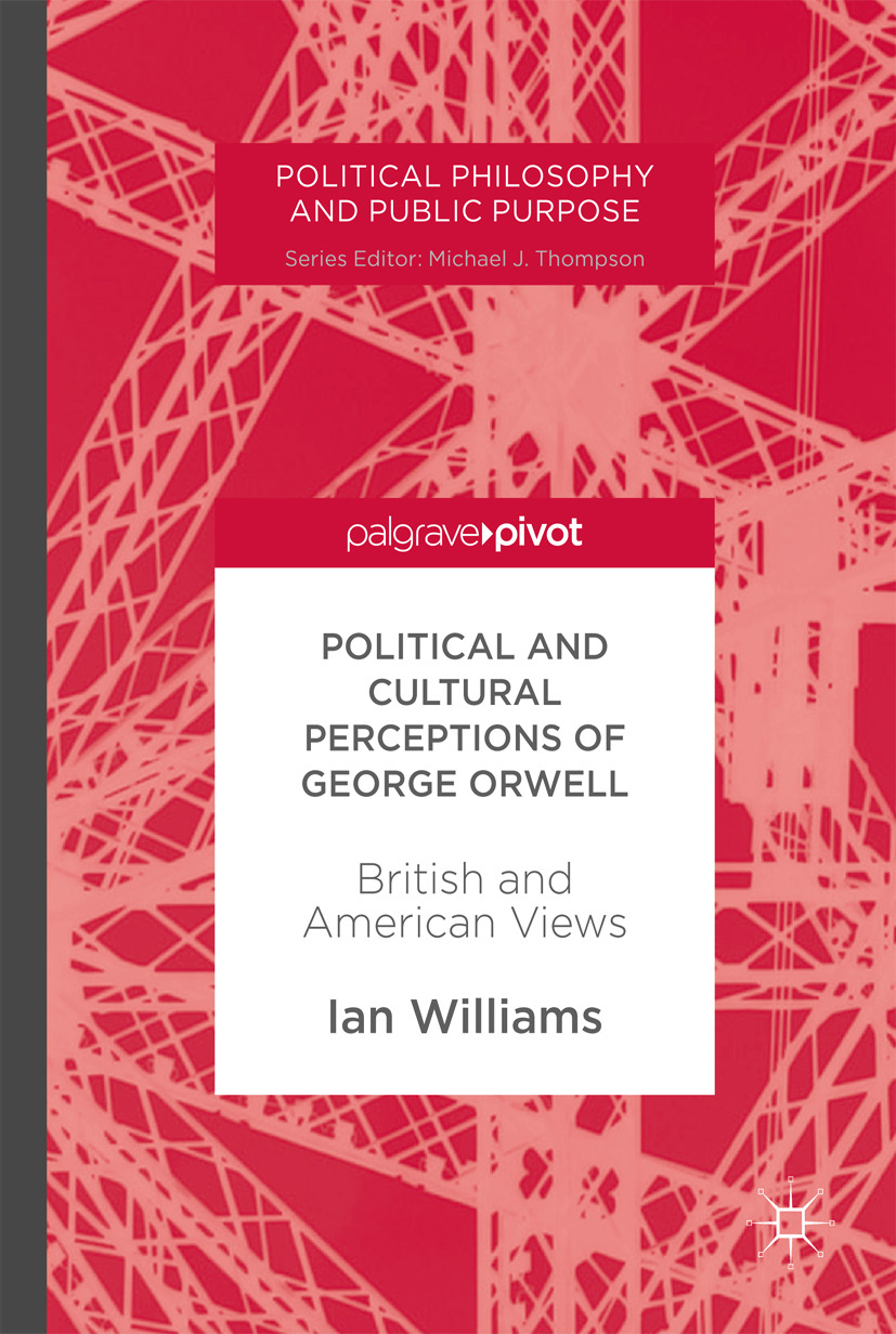 Williams, Ian - Political and Cultural Perceptions of George Orwell, ebook