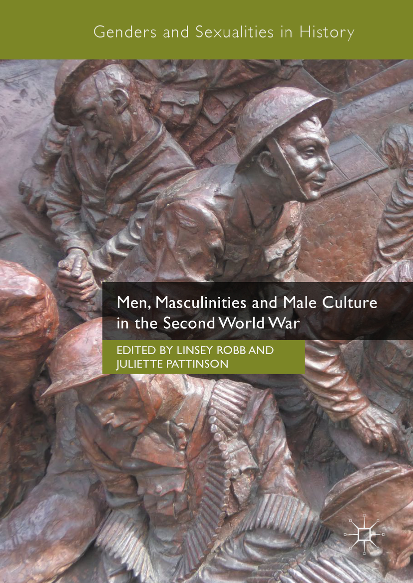 Pattinson, Juliette - Men, Masculinities and Male Culture in the Second World War, ebook
