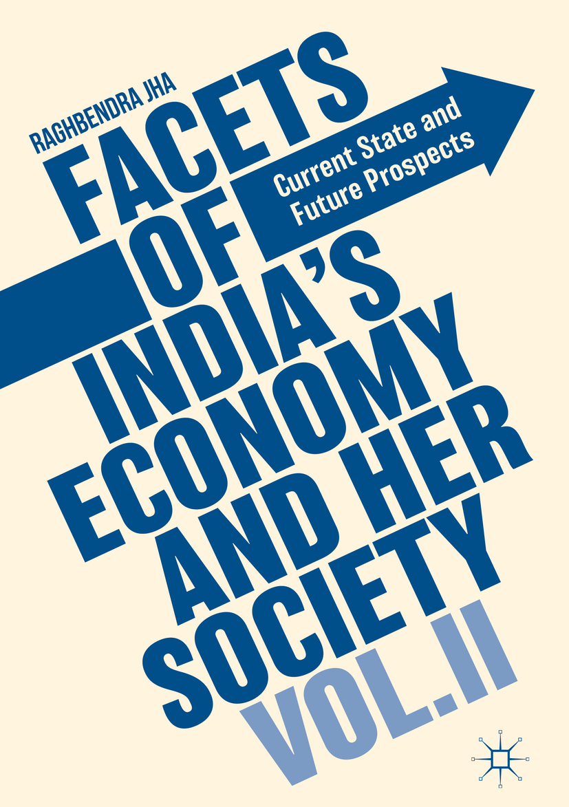 Jha, Raghbendra - Facets of India's Economy and Her Society Volume II, ebook