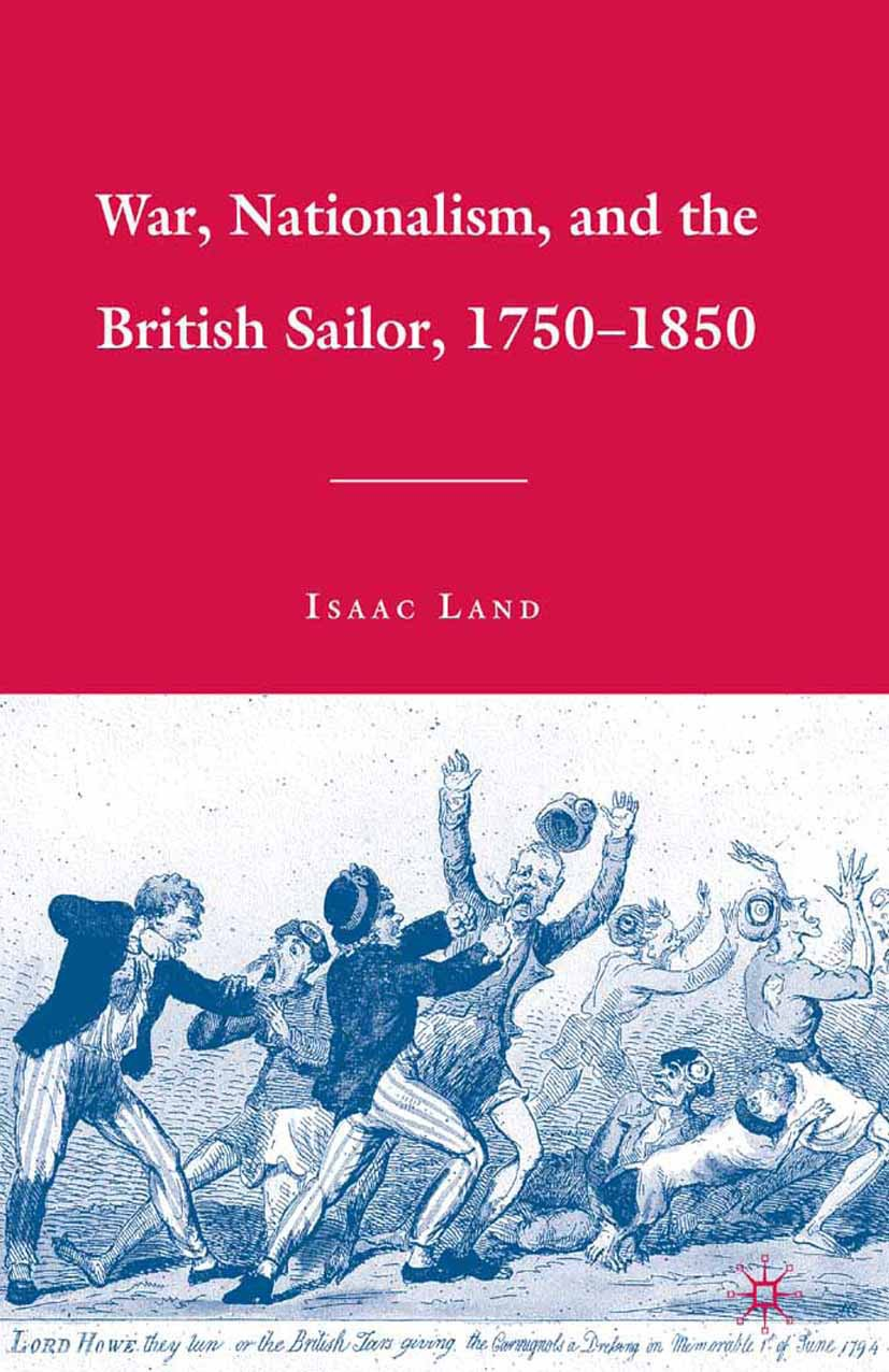 Land, Isaac - War, Nationalism, and the British Sailor, 1750–1850, ebook