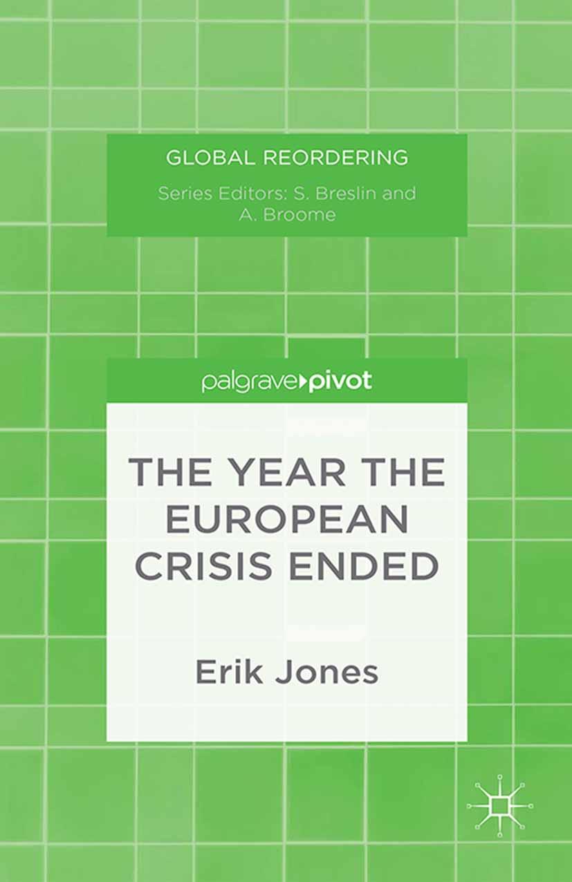 Jones, Erik - The Year the European Crisis Ended, ebook