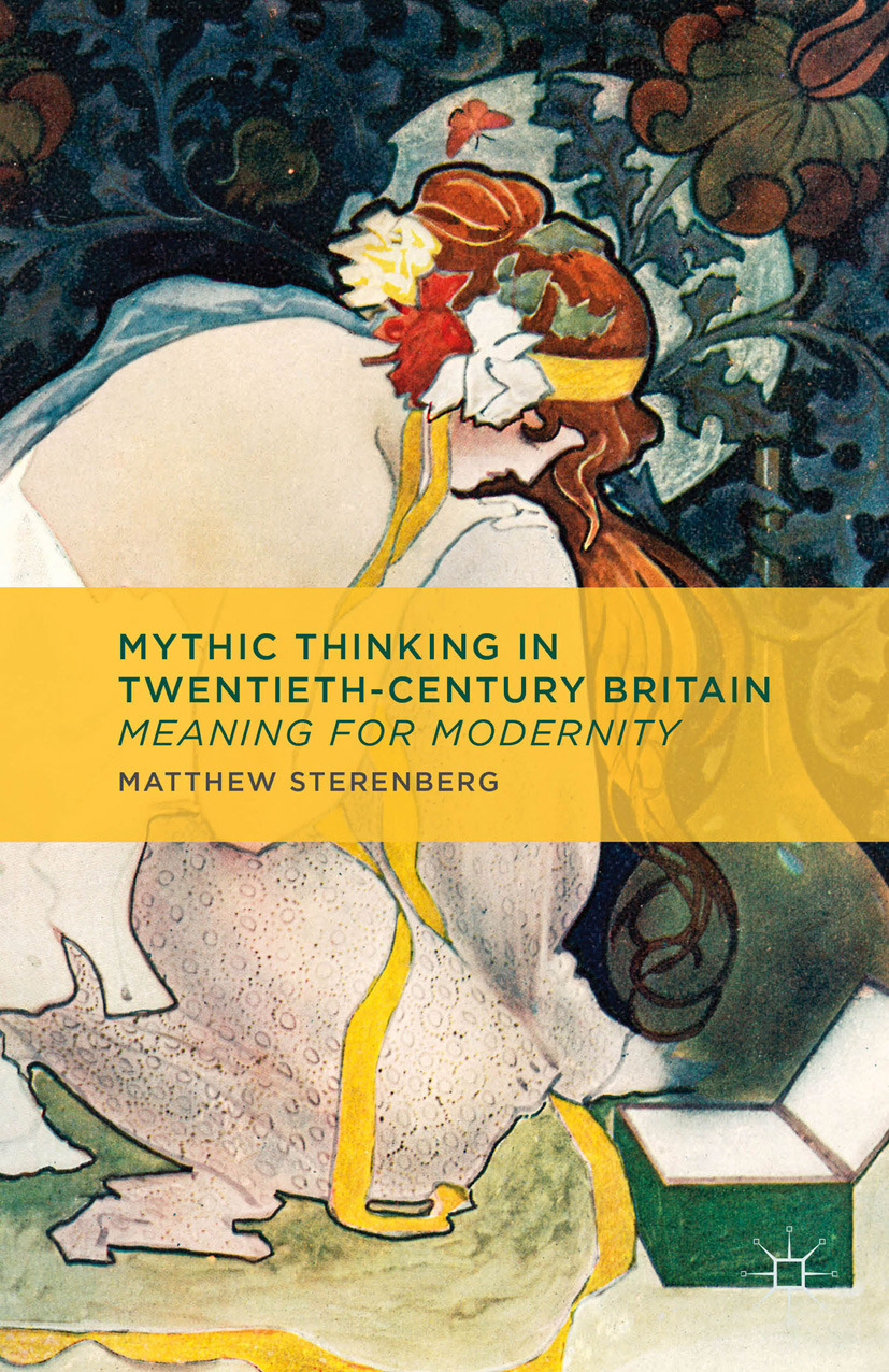 Sterenberg, Matthew - Mythic Thinking in Twentieth-Century Britain, e-bok