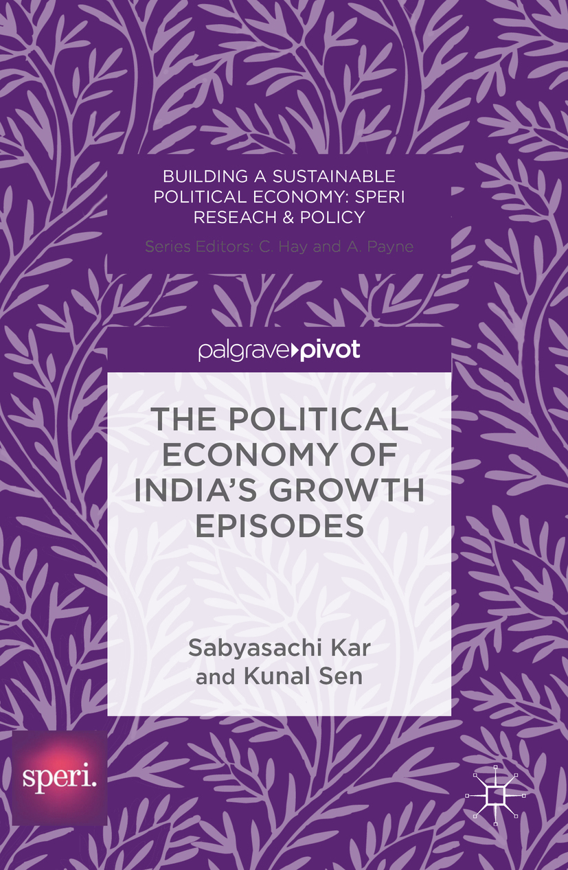 Kar, Sabyasachi - The Political Economy of India's Growth Episodes, ebook
