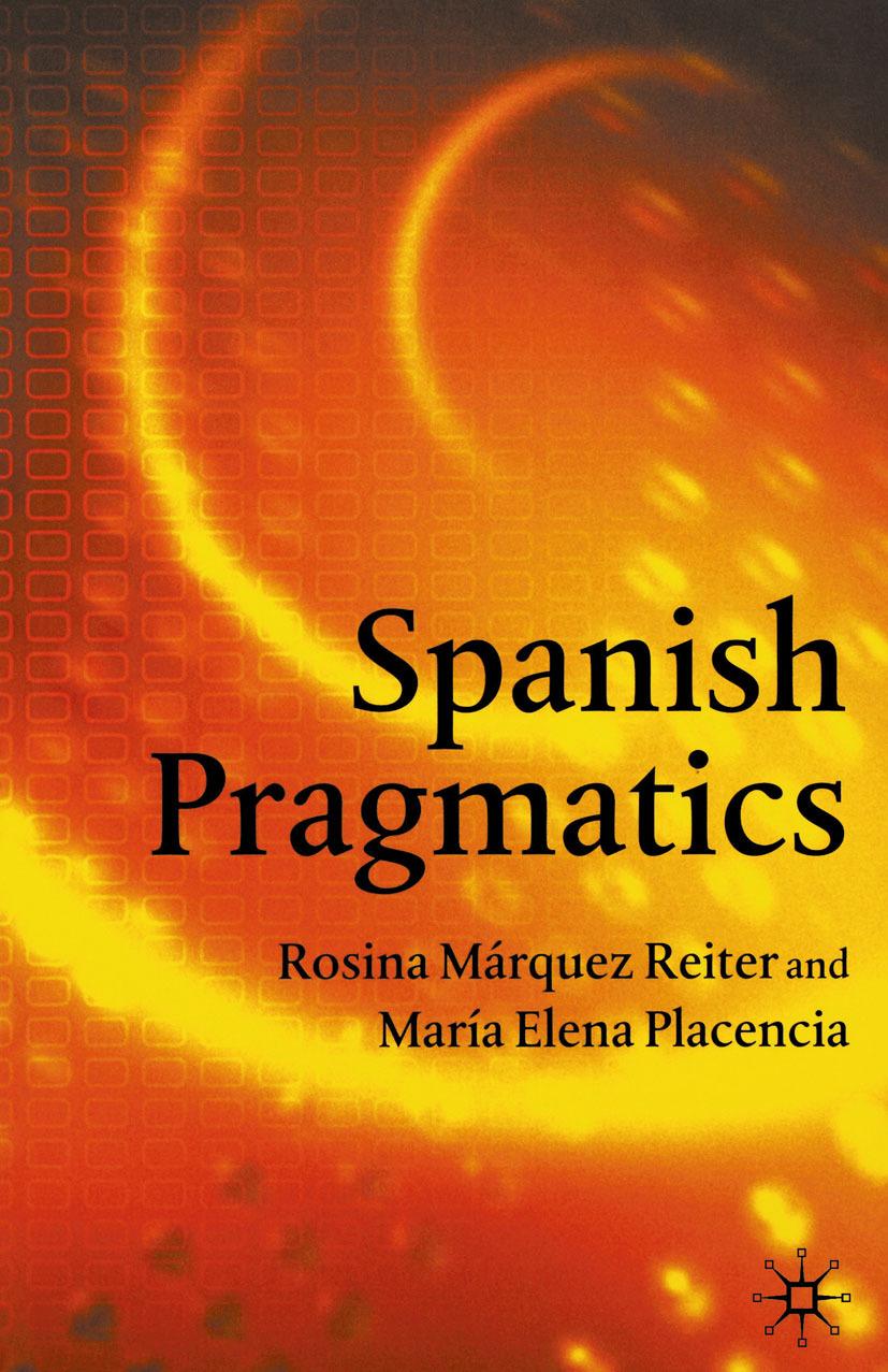 Placencia, María Elena - Spanish Pragmatics, e-kirja