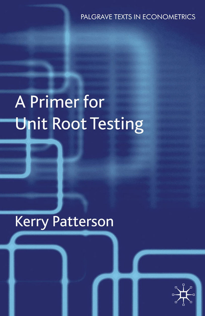 Patterson, Kerry - A Primer for Unit Root Testing, ebook