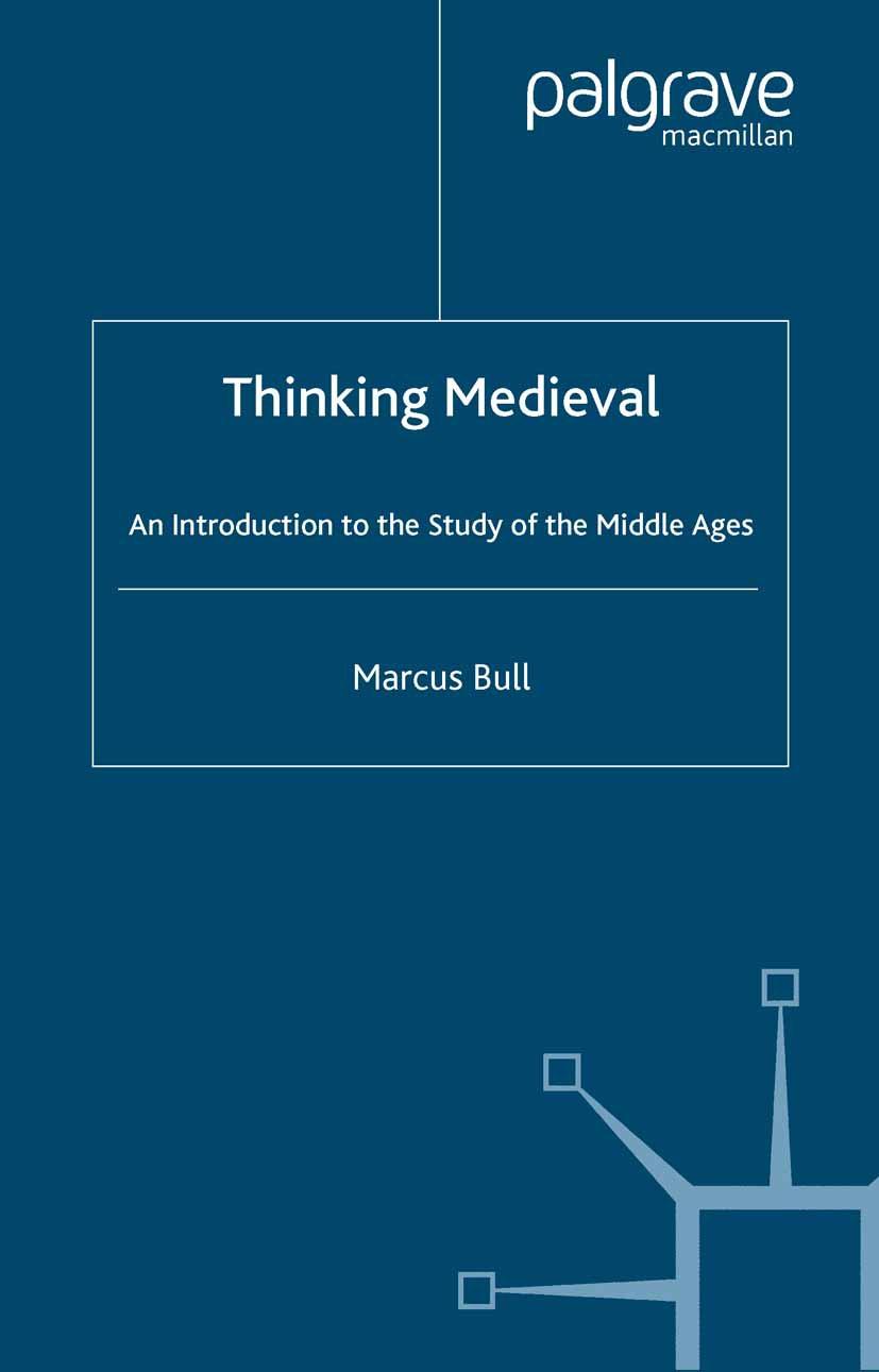 Bull, Marcus - Thinking Medieval, ebook