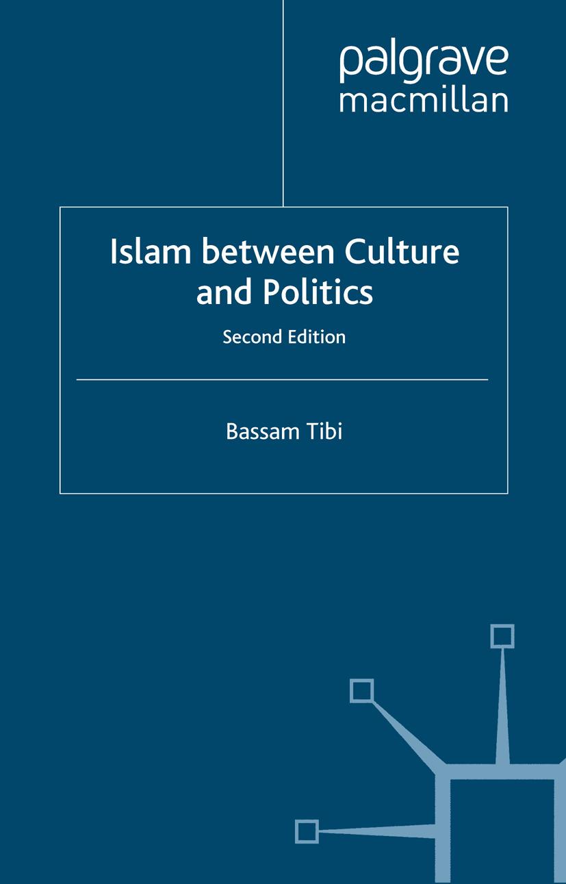 Tibi, Bassam - Islam between Culture and Politics, ebook