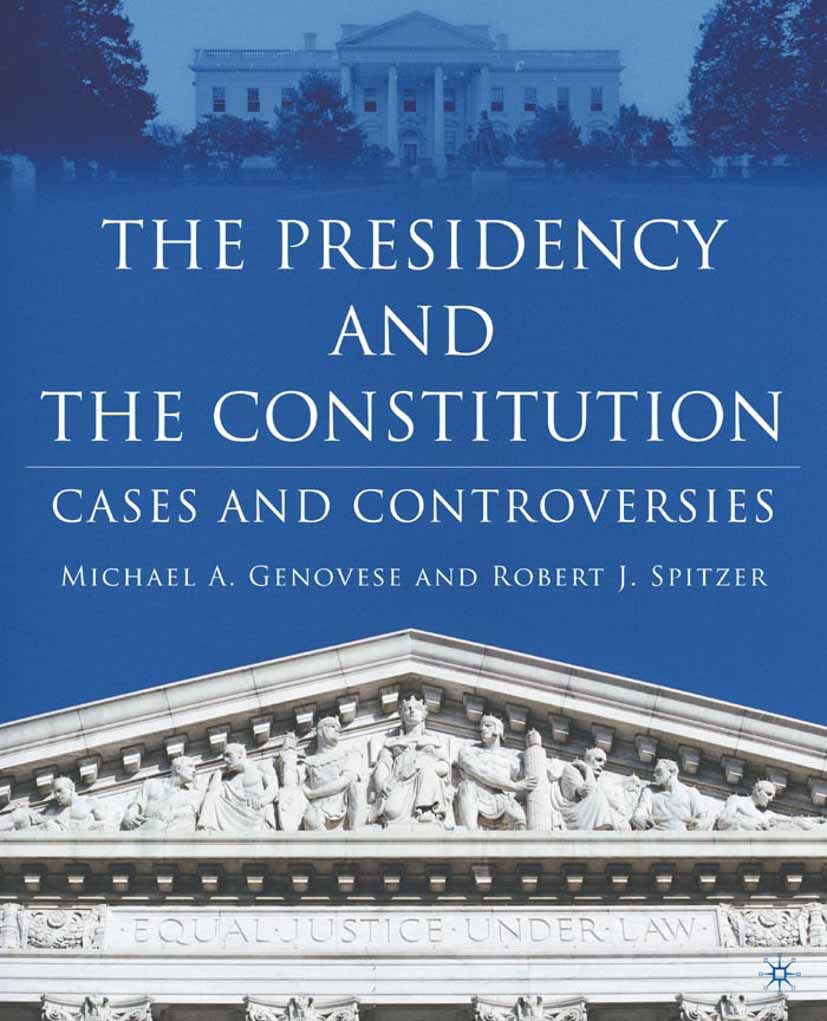 Genovese, Michael A. - The Presidency and the Constitution, e-bok