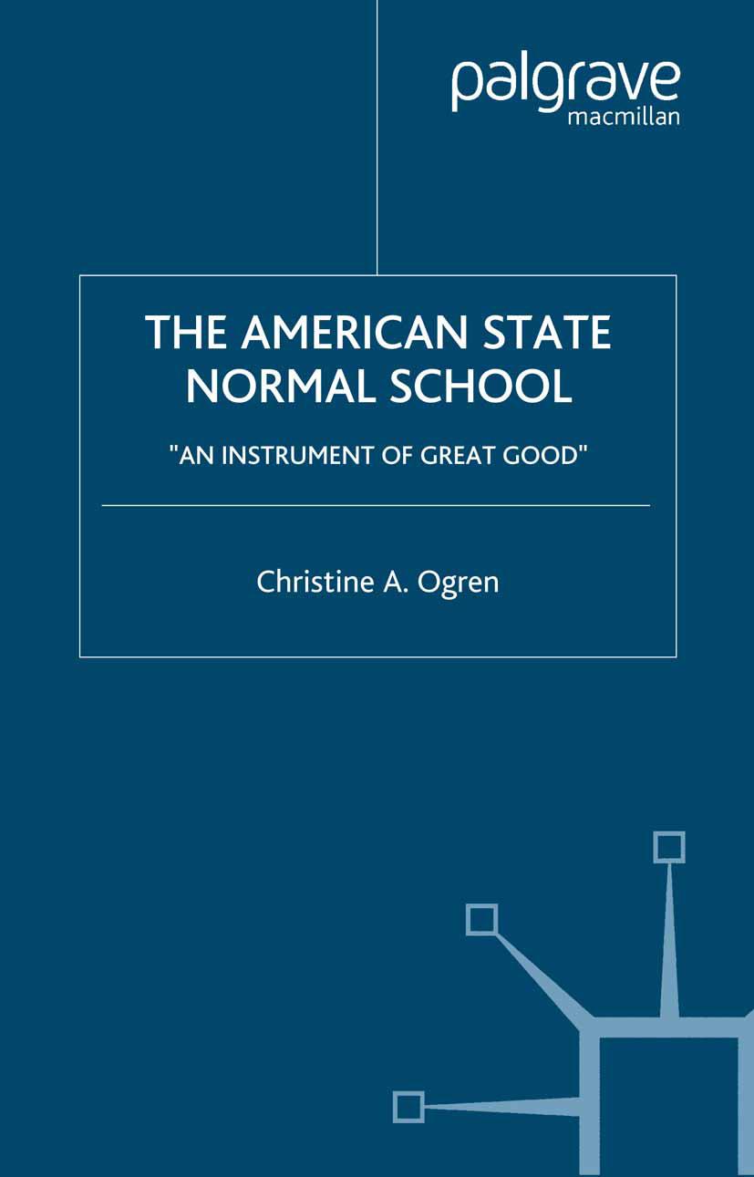 Ogren, Christine A. - The American State Normal School, ebook
